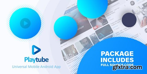 CodeCanyon - PlayTube v1.7.2 - Sharing Video Script Mobile Android Native Application - 21195362