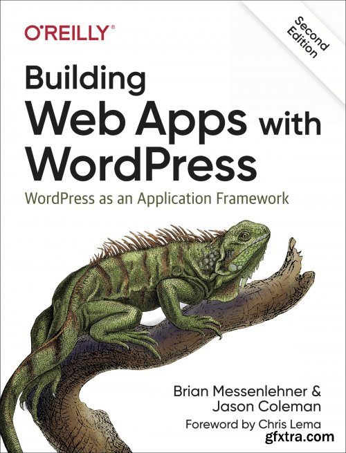 Building Web Apps with WordPress: WordPress as an Application Framework, 2nd Edition