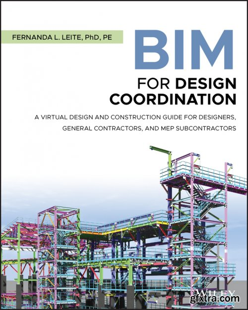 BIM for Design Coordination: A Virtual Design and Construction Guide for Designers, General Contractors, and MEP Subcontractors