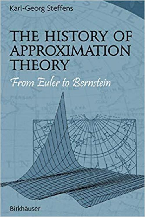 The History of Approximation Theory: From Euler to Bernstein - 0817643532