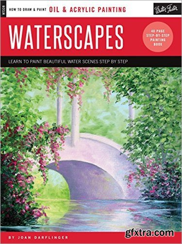 Oil & Acrylic: Waterscapes: Learn to Paint Beautiful Winter Scenes Step by Step (How to Draw & Paint)
