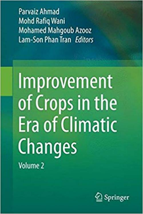 Improvement of Crops in the Era of Climatic Changes: Volume 2 - 1461488230
