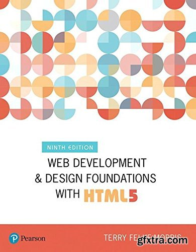 Web Development and Design Foundations with HTML5 (9th Edition)