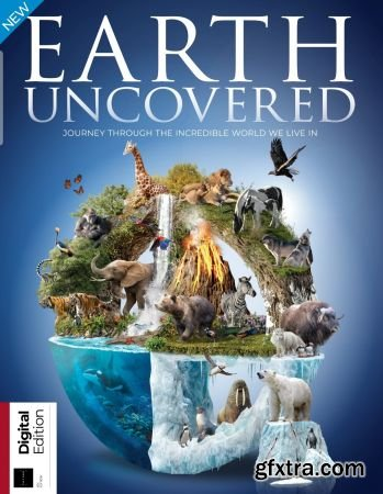 How It Works Earth Uncovered - Second Edition