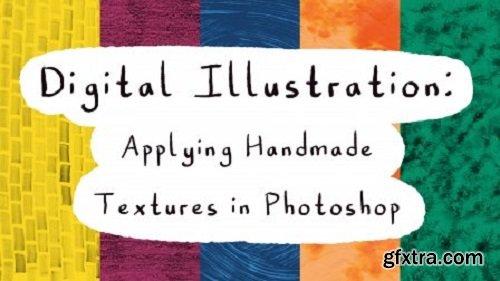 Digital Illustration: Applying Handmade Textures in Photoshop
