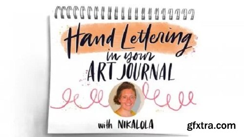 Hand Lettering In Your Art Journal with Nikalola