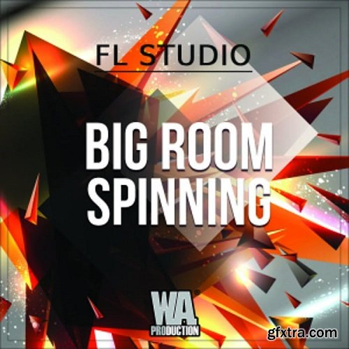 WA Production Big Room Spinning TEMPLATE FOR FL STUDiO WAV MiDi