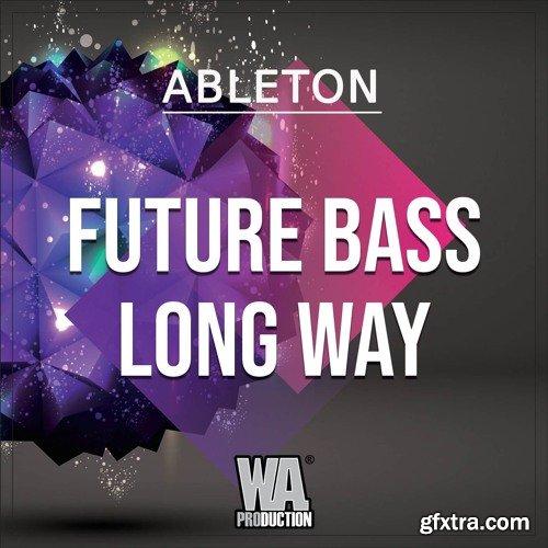 WA Production Future Bass Long Way TEMPLATE FOR ABLETON LiVE + WAV MiDi XFER SERUM PRESETS