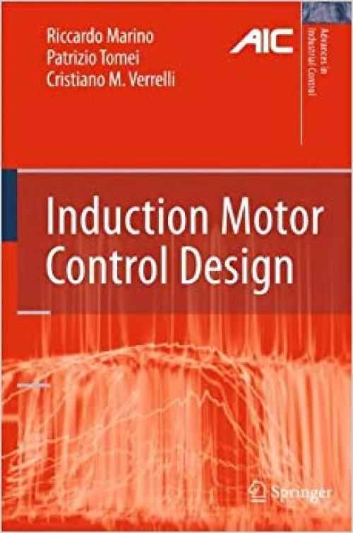 Induction Motor Control Design (Advances in Industrial Control) - 1849962839