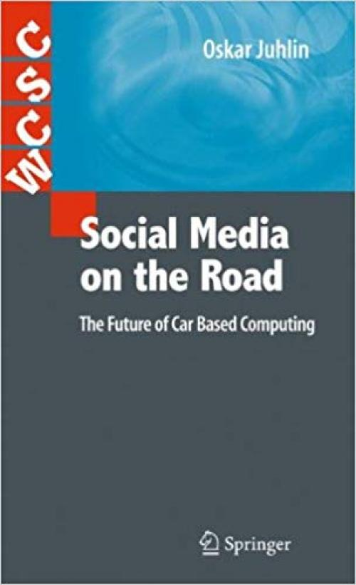Social Media on the Road: The Future of Car Based Computing (Computer Supported Cooperative Work) - 1849963312