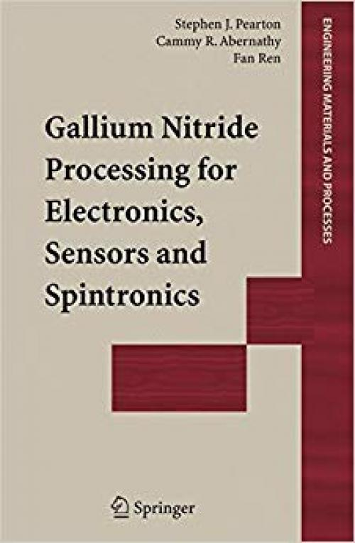 Gallium Nitride Processing for Electronics, Sensors and Spintronics (Engineering Materials and Processes) - 1852339357