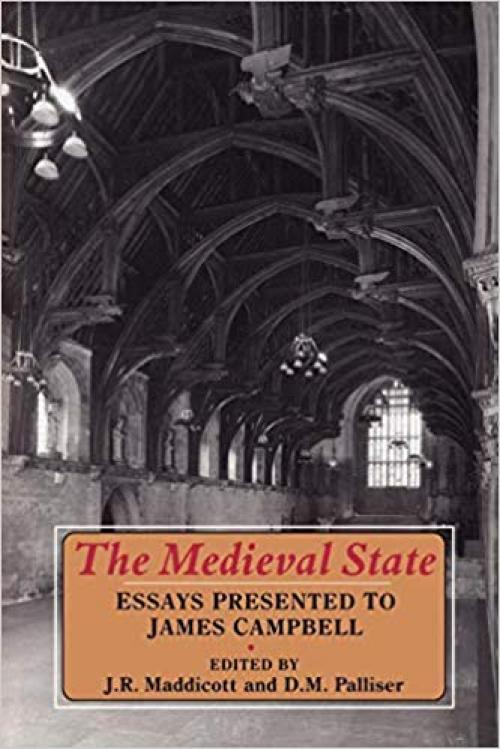 The Medieval State: Essays Presented To James Campbell - 1852851953