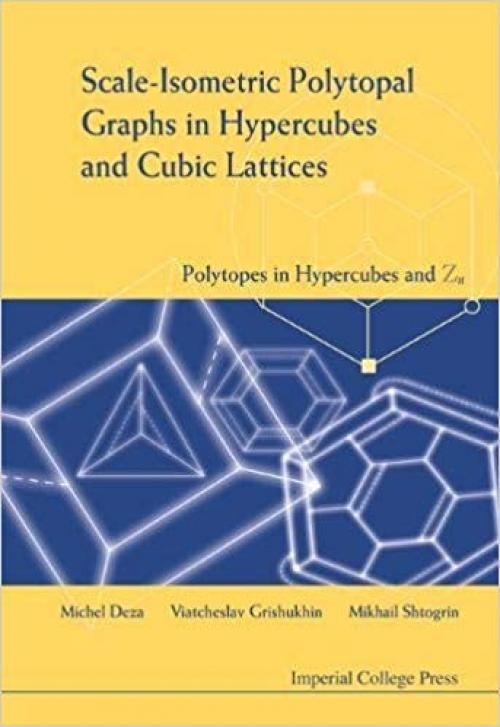 Scale-Isometric Polytopal Graphs in Hypercubes and Cubic Lattices: Polytopes in Hypercubes & Zn - 1860944213