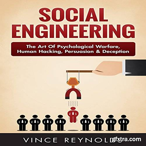 Social Engineering: The Art of Psychological Warfare, Human Hacking, Persuasion, and Deception (Audiobook)