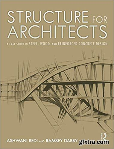 Structure for Architects: A Case Study in Steel, Wood, and Reinforced Concrete Design