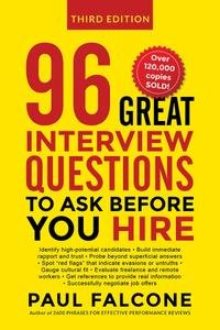 96 Great Interview Questions to Ask Before You Hire 3rd Edition