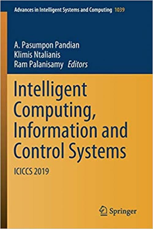 Intelligent Computing, Information and Control Systems: ICICCS 2019 (Advances in Intelligent Systems and Computing) - 3030304647