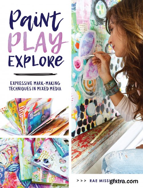 Paint, Play, Explore: Expressive Mark-Making Techniques in Mixed Media