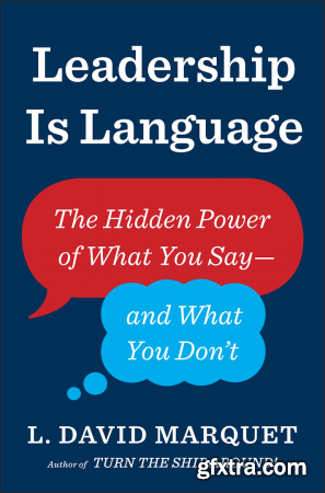 Leadership Is Language: The Hidden Power of What You Say—and What You Don\'t