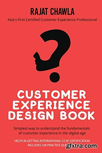 Customer Experience Design Book: Simplest Way to Understand the Fundamentals of Customer Experience in the Digital Age
