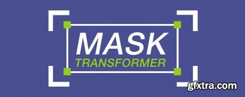 Mask Transformer 1.0.5 for After Effects
