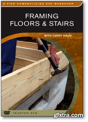 Framing Floors & Stairs (with Larry Haun)