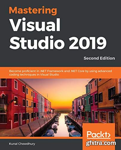 Mastering Visual Studio 2019, 2nd Edition
