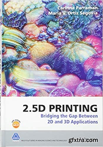 2.5D Printing: Bridging the Gap Between 2D and 3D Applications