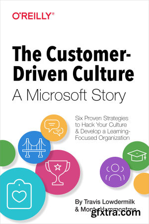 The Customer-Driven Culture: A Microsoft Story