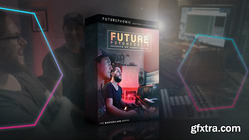 Futurephonic Future Psychedelic Secrets of Sound Design TUTORIAL-DECiBEL