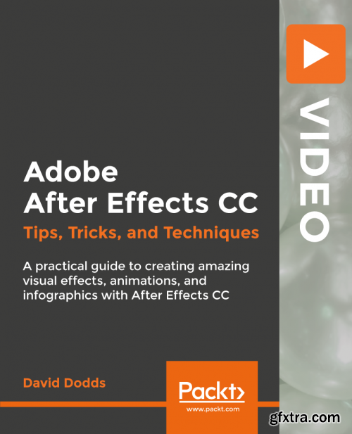Adobe After Effects CC: Tips, Tricks, and Techniques