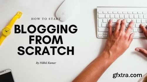 How to Start Blogging from Scratch - Blogging for Beginners