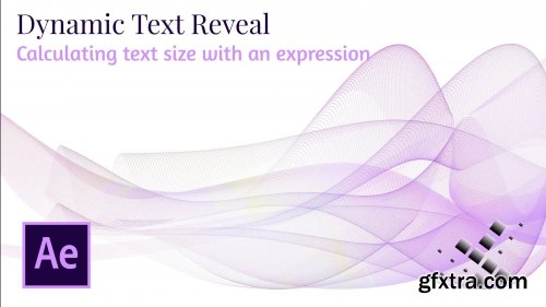 Dynamic Text Reveal: Calculating text size with an expression