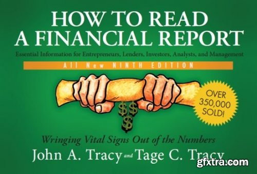 How to Read a Financial Report: Wringing Vital Signs Out of the Numbers, 9th Edition