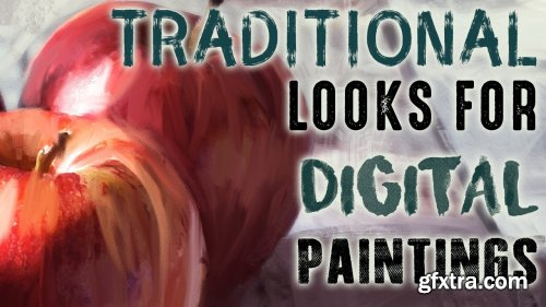 Traditional Looks for Digital Paintings