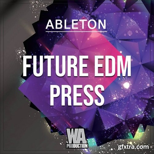 W.A.Production Future EDM Press WAV MIDI FXP ALP-SYNTHiC4TE