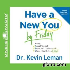 Have a New You by Friday: How to Accept Yourself, Boost Your Confidence & Change Your Life in 5 Days (Audiobook)