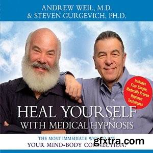 Heal Yourself with Medical Hypnosis: The Most Immediate Way to Use Your Mind-Body Connection (Audiobook)