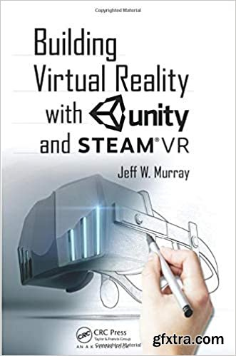 Building Virtual Reality with Unity and SteamVR 2nd Edition