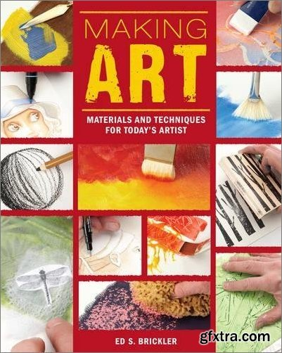 Making Art: Materials and Techniques for Today\'s Artist
