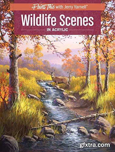 Wildlife Scenes in Acrylic (Paint This with Jerry Yarnell)Wildlife Scenes in Acrylic (Paint This with Jerry Yarnell)