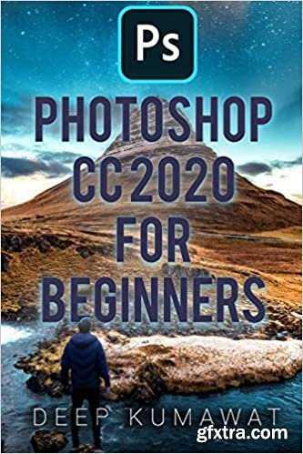 Photoshop CC 2020 for Beginners (Master Photoshop Book 1)