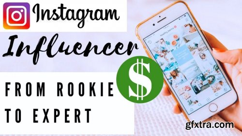How To Become An Instagram Influencer : From Rookie To Expert