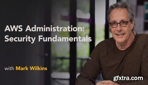 AWS Administration: Security Fundamentals