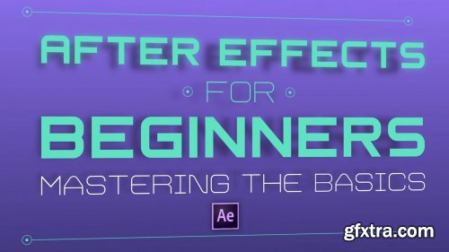After Effects for Beginners: Mastering The Basics