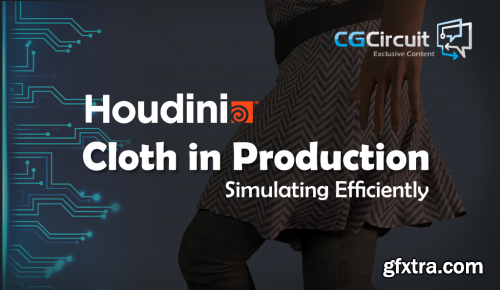 CG Circuit - Houdini Cloth in Production