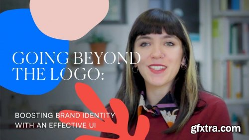 Going Beyond the Logo: Boosting Brand Identity With an Effective UI.