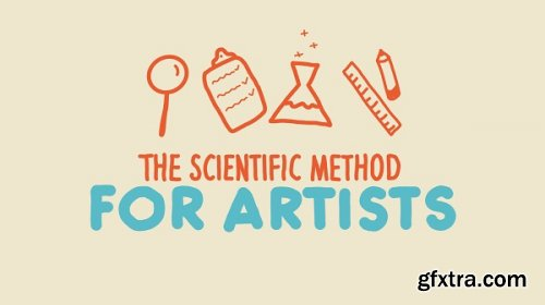 The Scientific Method for Artists: Find Inspiration, Get Motivated and Grow your Creative Skills