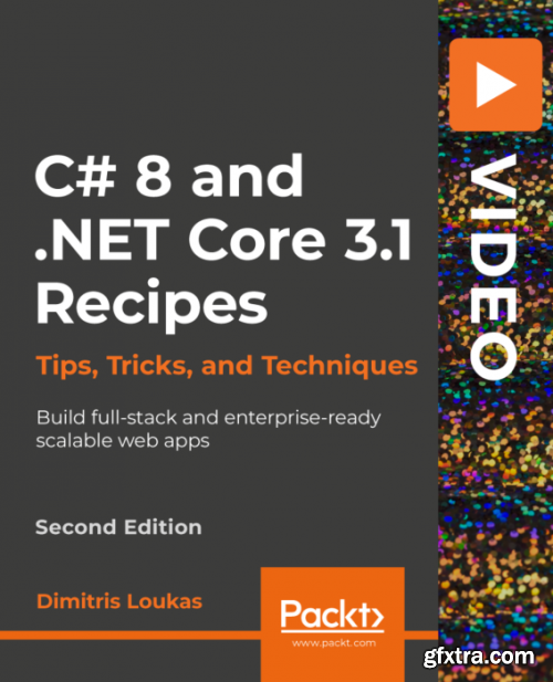 C# 8 and .NET Core 3.1 Recipes, 2nd Edition