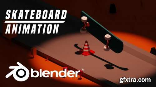Create A Skateboard Animation With Blender